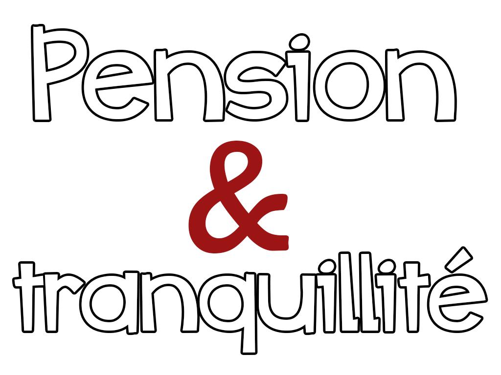 Pension et Tranquillité