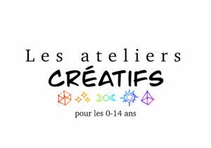 Nos ateliers créatifs pour les enfants de 0 à 14 ans > reprise dès septembre 2021!