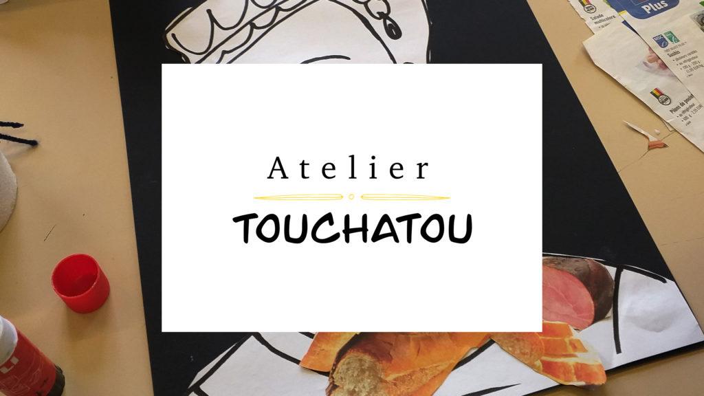 Atelier Touchatou – 6>12 ans – Rentrée de septembre 2021